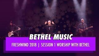 Video Opening Night Worship - Bethel Music | Freshwind Conference 2018 download MP3, 3GP, MP4, WEBM, AVI, FLV Agustus 2018