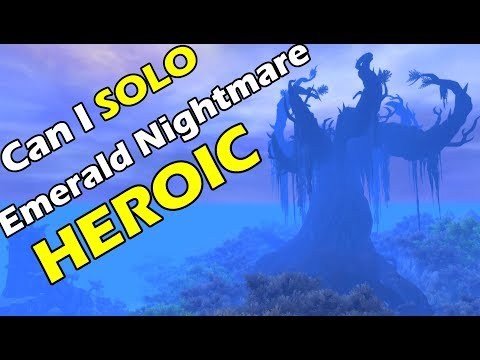 Can I SOLO the EMERALD NIGHTMARE Raid on HEROIC at Level 120 ??