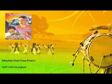 Attaullah Khan Essa Khailvi - Hath vekh ke jogaya