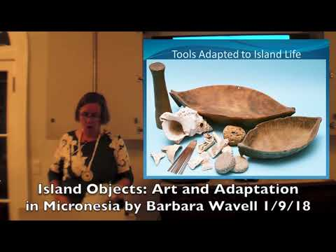 """Ms. Barbara Wavell """"Island Objects: Art and Adaptation in Micronesia"""""""