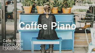 Coffee Piano - Relaxing Smooth Jazz Piano Music - Piano Cafe for Studying, Reading, Sleep