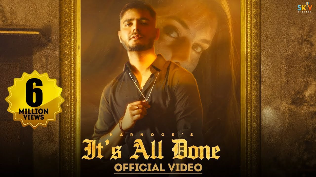 It's All Done - Harnoor | Yeah Proof | ilam | Latest Punjabi Song 2021 | New Punjabi Song 2021