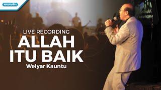 Gambar cover Allah Itu Baik - Welyar Kauntu (Video)