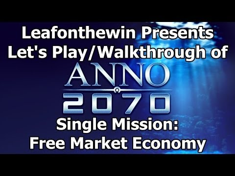 Anno 2070 Let's Play/Walkthrough Single Mission: Free Market Economy
