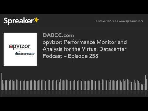 opvizor: Performance Monitor and Analysis for the Virtual Datacenter Podcast – Episode 258