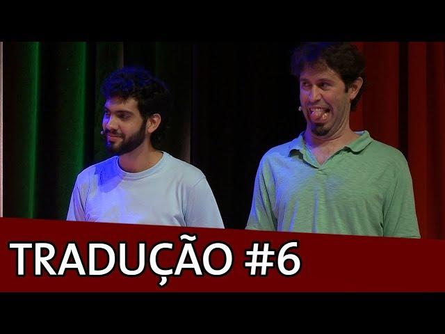 IMPROVÁVEL - TRADUÇÃO SIMULTÂNEA #6