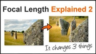 Photography Tips - Focal Length Changes 3 Things - Focal Length Explained 2