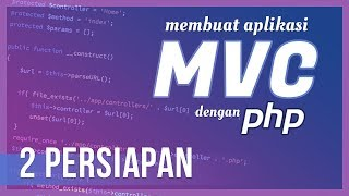 Membuat Aplikasi MVC dengan PHP #2 Persiapan