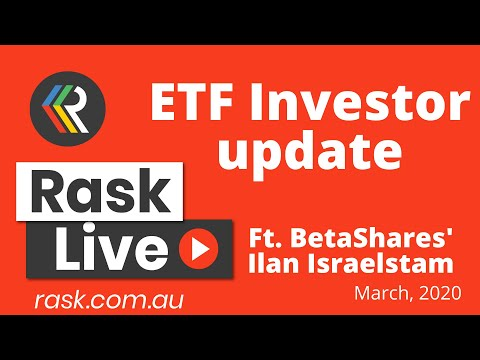 ASX 200 ETF Investor Update March 2020, ft. Betashares' Ilan Israelstam | Rask