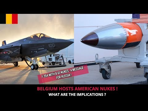 AMERICA HAS NUKES IN BELGIUM - EYE ON RUSSIA !