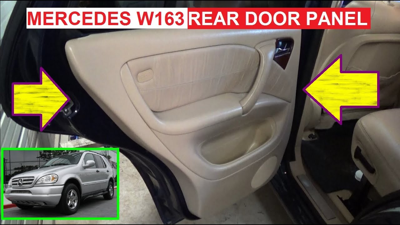 rear door panel removal on mercedes w163 ml230 ml270 ml320. Black Bedroom Furniture Sets. Home Design Ideas