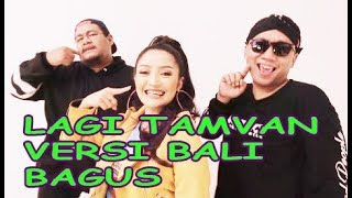 Lagi Syantik dibalas Lagi Tamvan (RPH \\u0026 DJ Donall - Feat. Siti Badriah)  VERSI BALI COVER