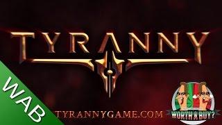 Tyranny - Worthabuy?