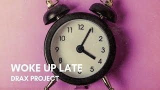 Drax Project - Woke Up Late (feat. Hailee Steinfeld)