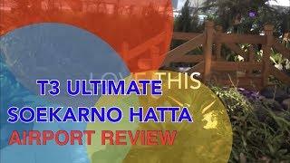 TERMINAL 3 ULTIMATE | SOEKARNO HATTA INTERNATIONAL AIRPORT