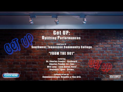 Get UP: Uplifting Performances courtesy of Southwest Tennessee Community College
