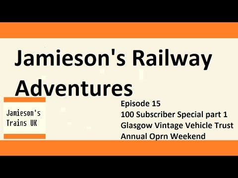 Jamieson's Railway Adventures Episode 15 GVVT Annual Open Weekend 2016
