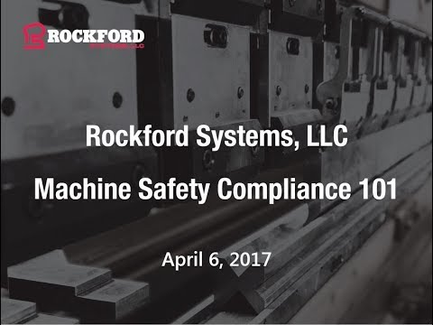 Rockford Systems | Machine Safety Compliance 101 Webinar