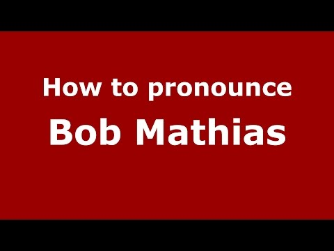 How to pronounce Bob Mathias (American English/US)  - PronounceNames.com