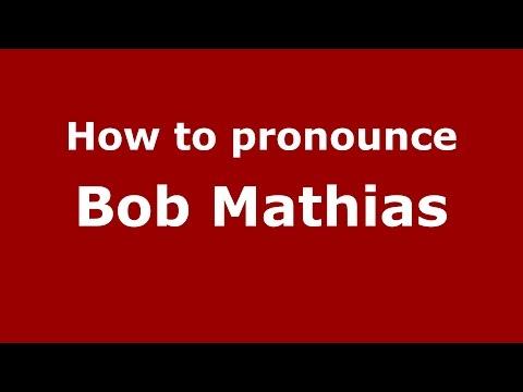 How to pronounce Bob Mathias (American English/US)  - PronounceNames.com