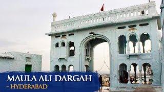 Maula Ali Dargah - Hyderabad - Famous Dargah Ziarat & History - Ibaadat