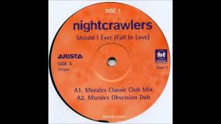(1996) Nightcrawlers - Should I Ever (Fall In Love) [David Morales Classic Club RMX]
