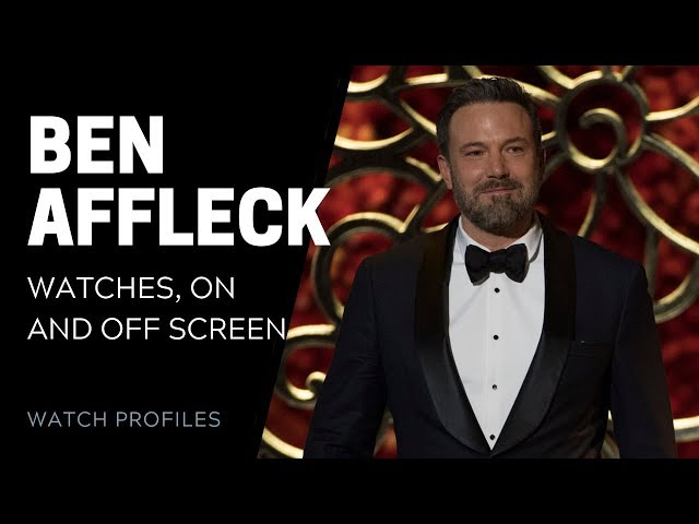 Ben Affleck's Watches, On and Off Screen | SwissWatchExpo [Watch Collection]