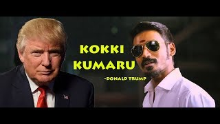 Donald trump | kokki kumaru | vai raja vai | Pudhupettai BGM | dhanush |Begin wolf