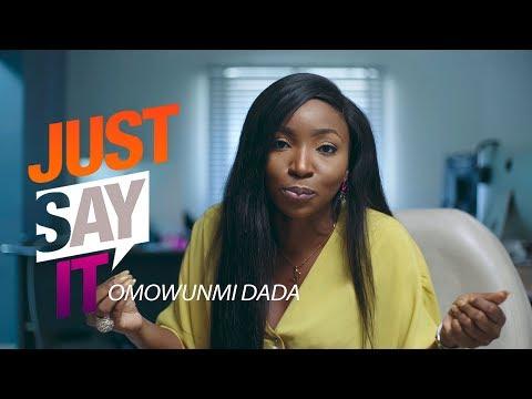 Just Say It - Omowunmi Dada
