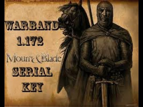 mount and blade warband 1.172 serial key crack