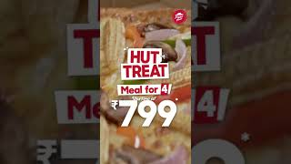 Pizza Hut's Hut Treat Meal for 4 starting at Rs. 799*