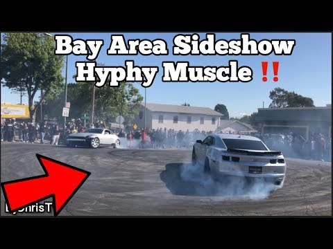 BAY AREA SIDESHOW!! *Hyphy Muscle 2018 *