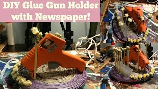 Glue Gun Holder With Newspaper Tutorial