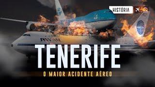 O MAIOR ACIDENTE AEREO DE TODOS OS TEMPOS - TENERIFE EP #156