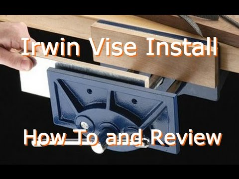 Irwin Wood Vise Install And Review Youtube