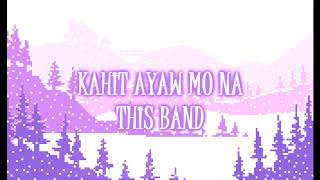 [1 Hour Loop] Kahit Ayaw Mo Na - This Band MP3