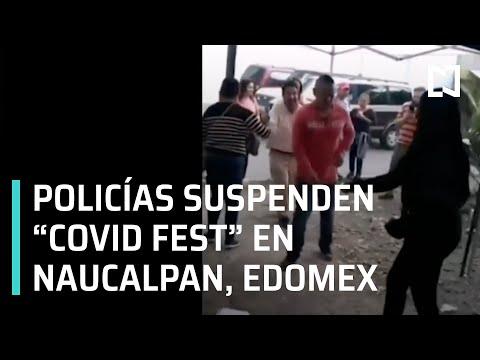 "Policías suspenden fiesta durante pandemia de coronavirus |  ""Covid Fest"" en Naucalpan - En Punto"