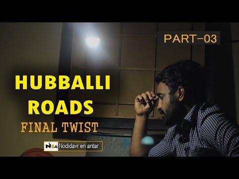 NEA - HUBBALLI ROADS -O3 (FINAL TWIST) | UTTAR KARNATAKA VINES|