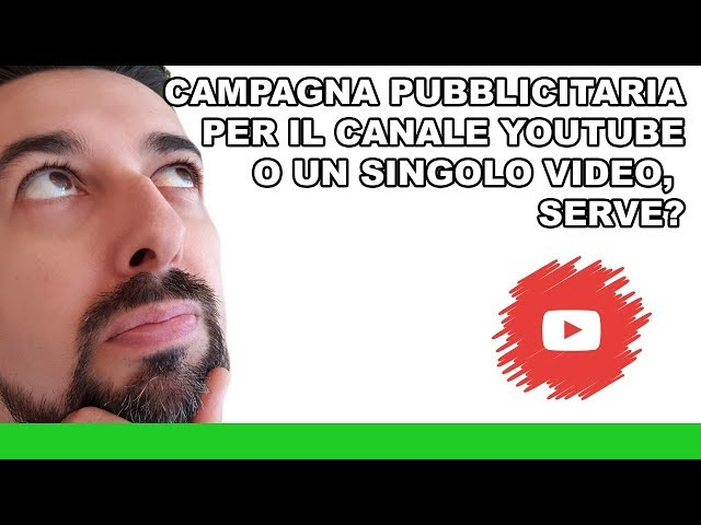 Campagna marketing per Youtube. Serve?