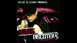 "22. Bad Boy Remix ""La Tiraera"" (Radio Version) - Héctor ""El Father"" [EL ROMPE DISCOTEKA (The Mix Alb"