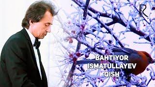 Bahtiyor Ismatullayev - Qish | Бахтиёр Исматуллаев - Киш