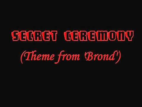 Secret Ceremony- Theme from Brond
