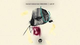 Hannah Holland feat.  IMMA/MESS 'Lush'