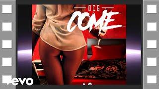 OCG - Come (Official Audio)
