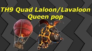Clash of Clans- NEW Air TH9 3-star attack strategy. QUAD LaLoon/Queen Pop. Lavaloon
