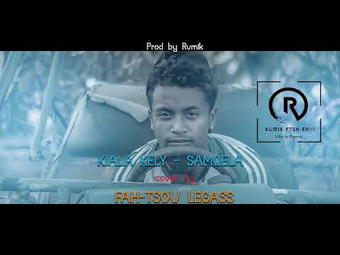 Kiala kely - Samoela cover by Fah-Tsou Legass (Audio Officiel)