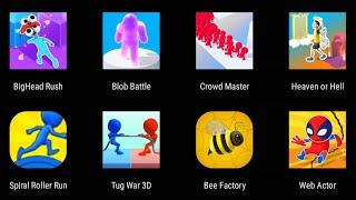 Big Head Rush,Blob Battle,Crowd Master,Heaven Or Hell,Spiral Roller Run,Tug War 3D,Bee Factory