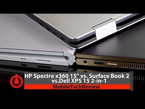 HP Spectre x360 15' AMD Vega vs. Dell XPS 15 2-in-1 vs. Surface Book 2 Smackdown