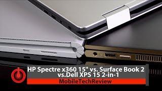 """HP Spectre x360 15"""" AMD Vega vs. Dell XPS 15 2-in-1 vs. Surface Book 2 Smackdown"""