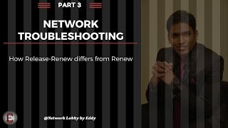 Let's go backstage with ipconfig - Part 3 - How Release-Renew Differs from Renew